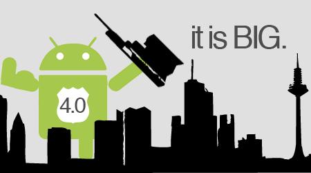 Das neue Bestriebssystem Android 4.0 überzeugt alle.